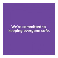 We're committed to keeping everyone safe